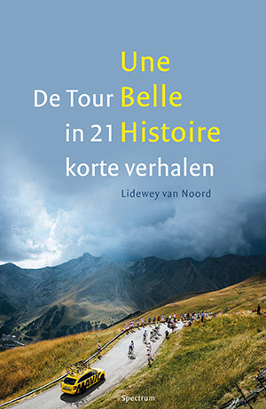 Gelezen: Une Belle Histoire - De Tour in 21 korte verhalen
